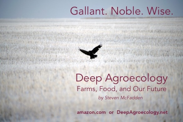 deep agroecology 2020 wise noble gallant deep agroecology the call of the land deep agroecology